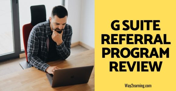 G Suite Referral Program Review : Refer And Earn Rewards