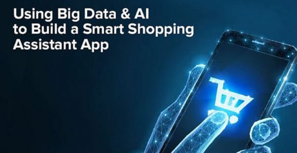 How Big Data and AI Helps Making Apps Smart Assistant