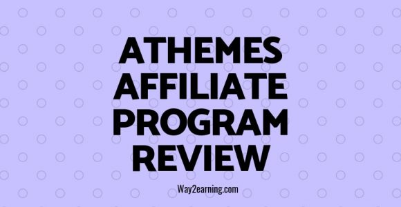 AThemes Affiliate Program Review 2019 : Recommend And Earn