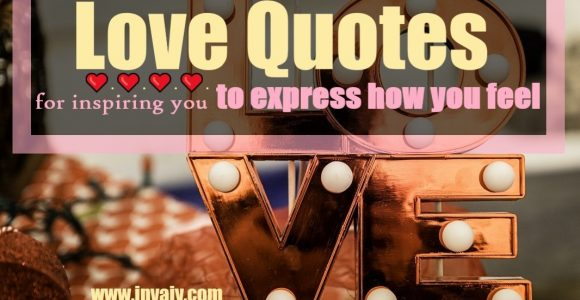 Love Quotes for inspiring you to express how you feel
