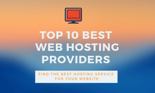 Top 10 Best Web Hosting Providers in 2019