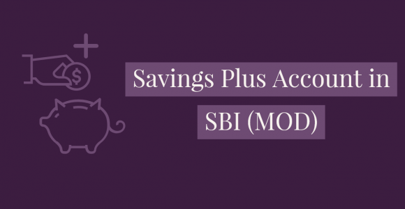 Savings plus account (MOD) – Unique and awesome features for SBI customers