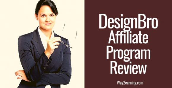 DesignBro Affiliate Program Review 2019 : Recommend And Earn