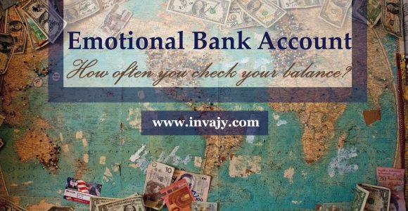 Emotional Bank Account : How often you check your balance? | Invajy