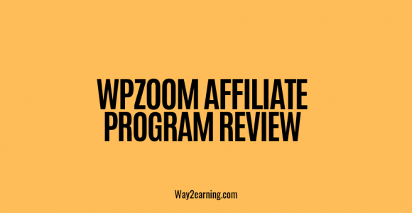WPZoom Affiliate Program Review 2019 : Recommend And Earn