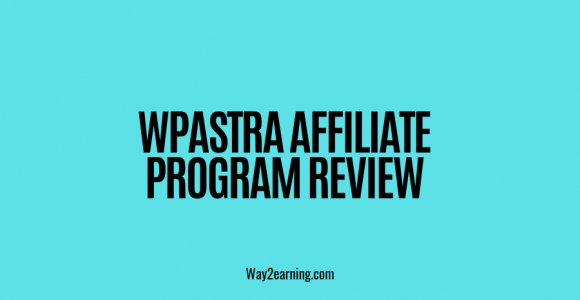 WPAstra Affiliate Program Review 2019 : Recommend And Earn
