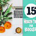 Top 15 Healthy Living Tips for Bloggers | Make Healthy Blogging