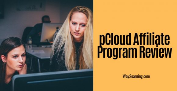PCloud Affiliate Program Review 2019 : Recommend And Earn