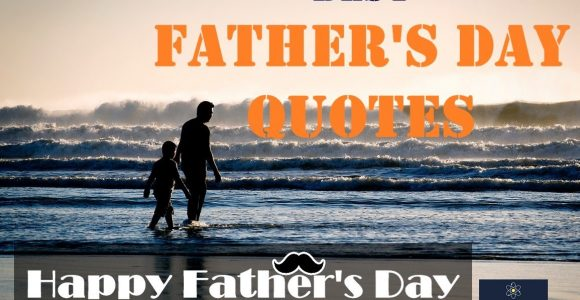 77 Best Father\'s Day Quotes – HAPPY FATHER'S DAY !!! | Invajy