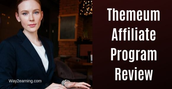 Themeum Affiliate Program Review 2019 : Recommend And Earn