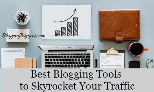 The 17 Best Blogging Tools to Skyrocket Your Traffic in 2019