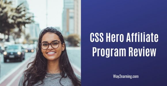 CSS Hero Affiliate Program Review 2019 : Refer And Earn Cash