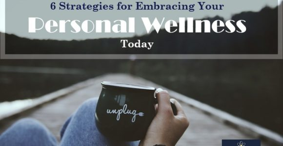 6 Strategies for embracing your personal wellness today | Invajy