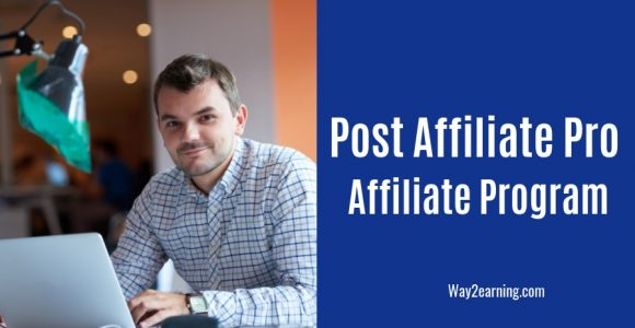 Post Affiliate Pro Affiliate Program : Earn Decent Cash