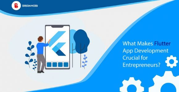 What Makes Flutter App Development Crucial for Entrepreneurs?