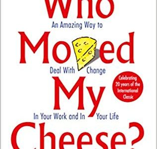"Book Summary: ""Who Moved My Cheese?"" by Dr. Spencer Johnson"