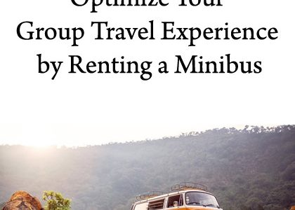 Optimize Your Group Travel Experience by Renting a Minibus
