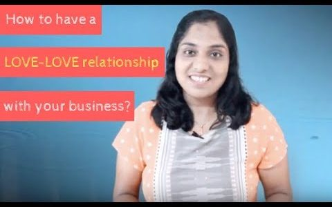 How to have a love love relationship with your business?