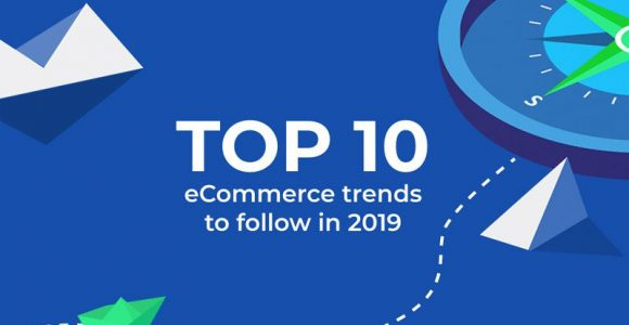 Top 10 Ecommerce Trends for 2019