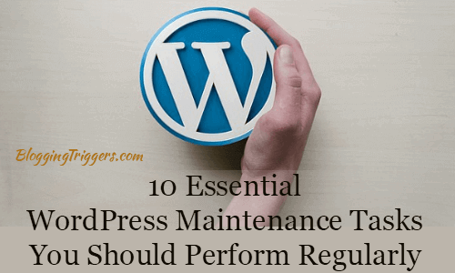 10 Essential WordPress Maintenance Tasks You Should Perform Regularly