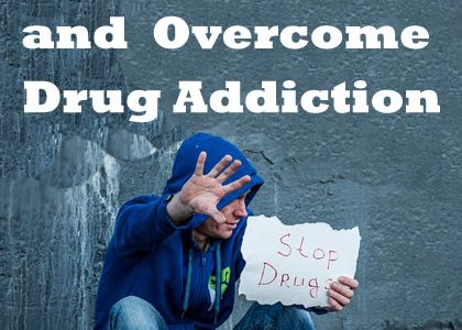Ways to Beat and Overcome Drug Addiction