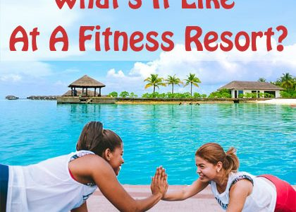 What's It Like At A Fitness Resort