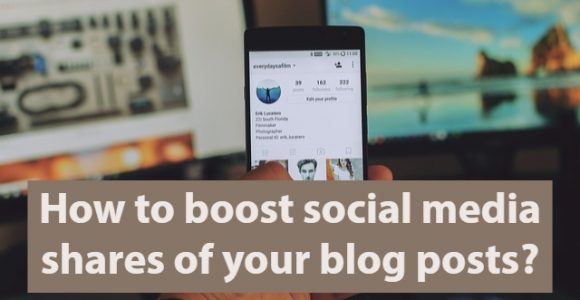 How to boost social media shares of your blog posts?
