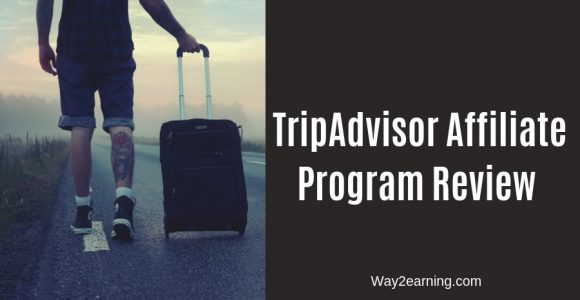 TripAdvisor Affiliate Program Review : Promote And Earn Cash