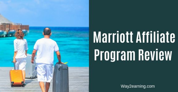 Marriott Affiliate Program Review : Earn Cash In 2 Ways