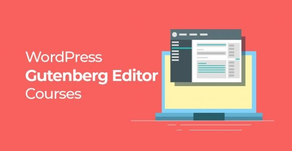 7+ WordPress Gutenberg Courses To Learn The Block Editor