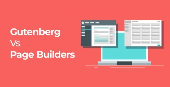 Gutenberg Vs WordPress Page Builders: What Are The Differences?