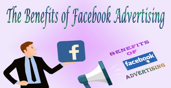 The Benefits of Facebook Advertising