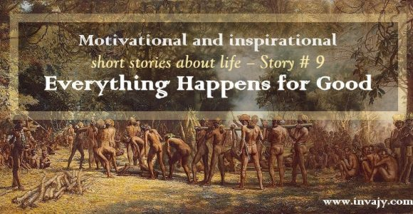 Inspirational Stories – Everything Happens for Good (Story # 9) | InvajyC