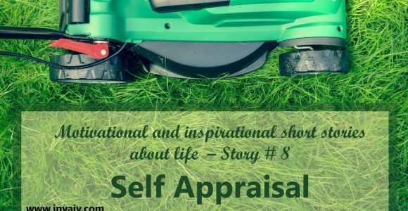 Inspirational and motivational short stories about life – Self Appraisal (Story # 8) | InvajyC