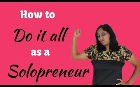 How to do it all as a solopreneur?