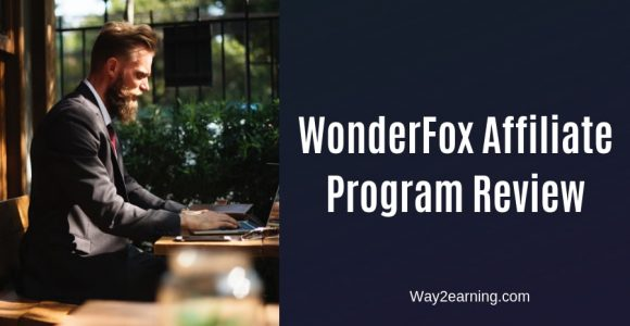 WonderFox Affiliate Program Review : Earn Decent Cash