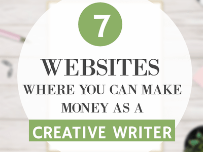 7 Websites where you get paid to work as a Creative Writer