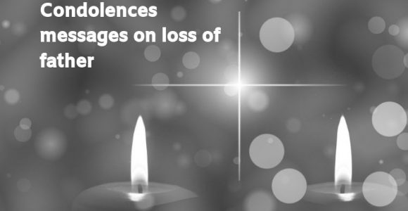 Condolences messages on loss of father – Top6quotes