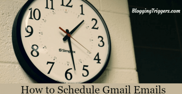 6 Ways to Schedule Gmail Emails to Send Them Later (Free)