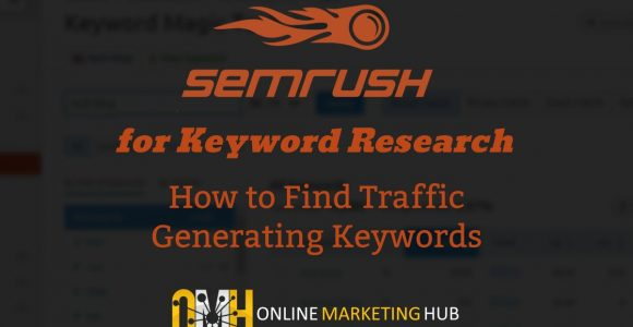SEMRush for Keyword Research: How to Find Low Hanging Fruit Keywords