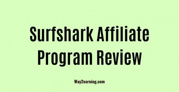 Surfshark Affiliate Program Review : Join And Earn Cash