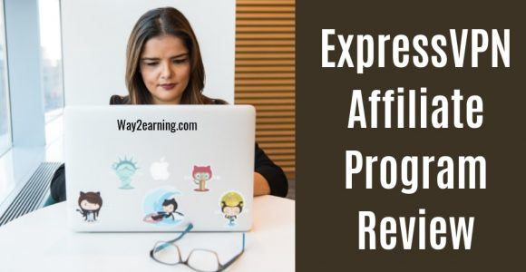 ExpressVPN Affiliate Program Review : Join And Earn Cash