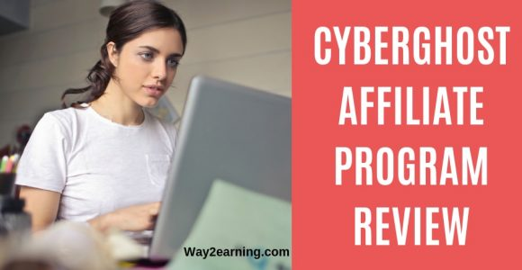 CyberGhost VPN Affiliate Program Review : Join And Earn Cash
