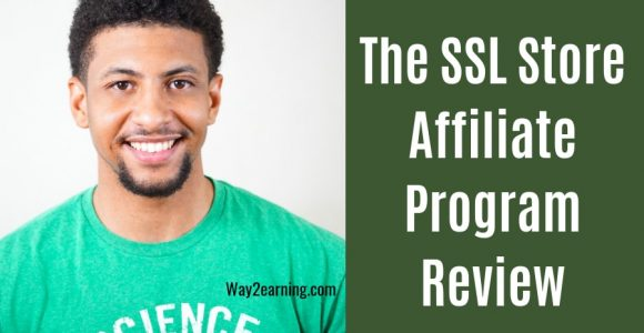 The SSL Store Affiliate Program Review : Join And Earn Cash