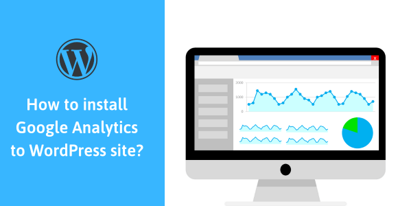 How to install Google Analytics to WordPress site? – Viken Patel