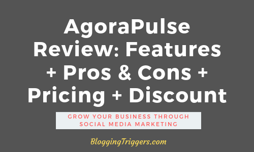 AgoraPulse Review 2019: Features + Pros & Cons + Pricing