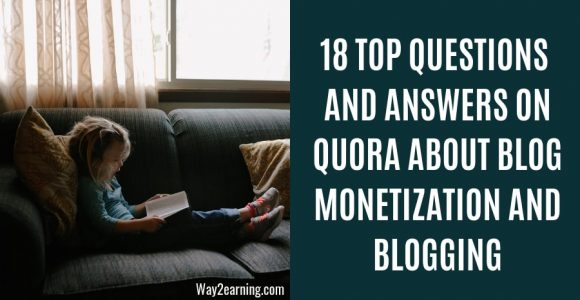 18 Top Questions And My Answers On Quora : Blog Monetization