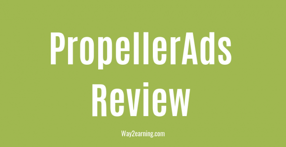 Propellerads Review (2019) : Insightful Case Study