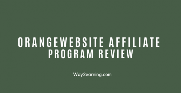 OrangeWebsite Affiliate Program Review : Join And Earn Cash