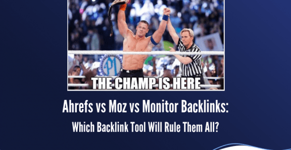 Ahrefs vs Moz vs Monitor Backlinks: Which Backlink Tool Will Rule Them All?